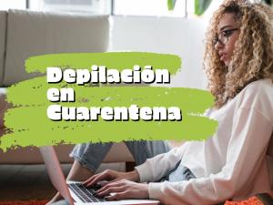 Depilación en Cuarentena
